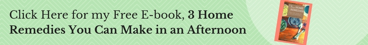 Sign up for my Free Ebook, 3 Home Remedies You Can Make in an Afternoon